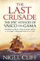 The Last Crusade: The Epic Voyages of Vasco da Gama (Paperback)