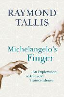 Michelangelo's Finger: An Exploration of Everyday Transcendence (Hardback)