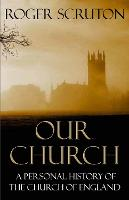 Our Church: A Personal History of the Church of England (Paperback)
