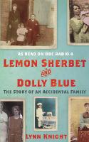 Lemon Sherbet and Dolly Blue: The Story of An Accidental Family (Hardback)