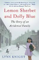 Lemon Sherbet and Dolly Blue: The Story of An Accidental Family (Paperback)