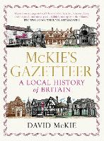 Mckie's Gazetteer: A Local History of Britain (Paperback)
