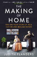 The Making of Home: The 500-year story of how our houses became homes (Paperback)