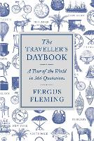 The Traveller's Daybook: A Tour of the World in 366 Quotations (Hardback)