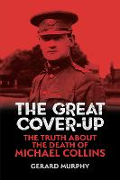 The Great Cover-Up: The Truth About the Death of Michael Collins (Paperback)