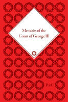 Memoirs of the Court of George III - Memoirs of the Court of George III (Hardback)