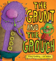 The Grunt and the Grouch (Hardback)
