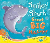 Smiley Shark and the Great Big Hiccup (Hardback)
