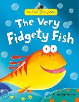 The Very Fidgety Fish - My First Storybook (Hardback)