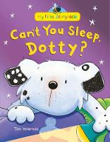 Can't You Sleep, Dotty? - My First Storybook (Hardback)