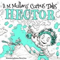 Hector - D.M. Mullans Curious Tales (Hardback)