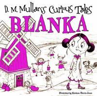 Blanka - D.M. Mullans Curious Tales (Hardback)