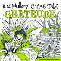 Gertrude - D.M. Mullans Curious Tales (Hardback)