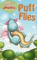 I Love Reading Phonics Level 3: Puff Flies - I Love Reading Phonics (Hardback)