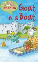 I Love Reading Phonics Level 3: Goat in a Boat - I Love Reading Phonics (Hardback)