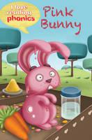 I Love Reading Phonics Level 2: Pink Bunny - I Love Reading Phonics (Hardback)