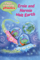 I Love Reading Phonics Level 3: Ernie and Hermie Visit Earth - I Love Reading Phonics (Hardback)