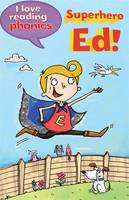 I Love Reading Phonics Level 6: Superhero Ed! - I Love Reading Phonics (Hardback)