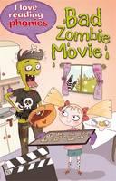 I Love Reading Phonics Level 6: Bad Zombie Movie! - I Love Reading Phonics (Hardback)