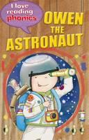I Love Reading Phonics Level 6: Owen the Astronaut - I Love Reading Phonics (Hardback)