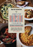 French Brasserie Cookbook: The Heart of French Home Cooking (Paperback)