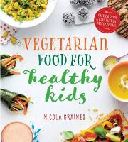 Vegetarian Food for Healthy Kids: Over 100 Quick and Easy Nutrient-Packed Recipes (Paperback)