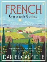 French Countryside Cooking: Inspirational dishes from the forests, fields and shores of France (Hardback)