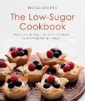 The Low-Sugar Cookbook: Delicious and Nutritious Recipes to Lose Weight, Boost Energy, and Fight Fatigue (Paperback)