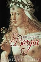 The House of Borgia (Hardback)