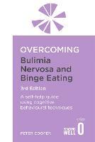 Overcoming Bulimia Nervosa and Binge Eating 3rd Edition