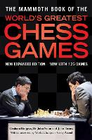 The Mammoth Book of the World's Greatest Chess Games: New edn - Mammoth Books (Paperback)