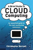 A Brief Guide to Cloud Computing