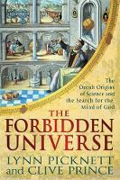 The Forbidden Universe: The Occult Origins of Science and the Search for the Mind of God (Hardback)