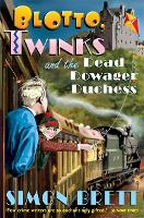 Blotto, Twinks and the Dead Dowager Duchess - Blotto Twinks (Paperback)