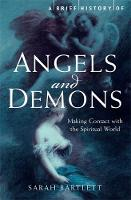 A Brief History of Angels and Demons - Brief Histories (Paperback)
