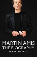 Martin Amis: The Biography (Hardback)
