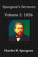 Spurgeon's Sermons Volume 2: 1856 - with Full Scriptural Index (Paperback)