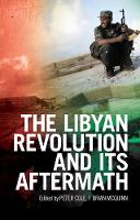 The Libyan Revolution and Its Aftermath (Hardback)