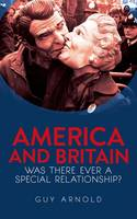 America and Britain: Was There Ever A Special Relationship? (Hardback)