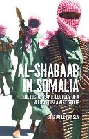 Al-Shabaab in Somalia: The History and Ideology of a Militant Islamist Group (Paperback)