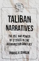 Taliban Narratives: The Use and Power of Stories in the Afghanistan Conflict (Paperback)