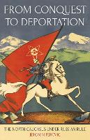 From Conquest to Deportation: The North Caucasus under Russian Rule (Hardback)