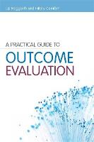 A Practical Guide to Outcome Evaluation (Paperback)