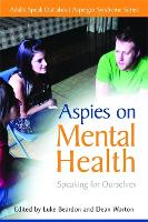 Aspies on Mental Health: Speaking for Ourselves - Insider Intelligence (Paperback)