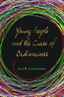 Young People and the Curse of Ordinariness (Paperback)