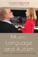 Music, Language and Autism: Exceptional Strategies for Exceptional Minds (Paperback)