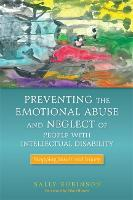 Preventing the Emotional Abuse and Neglect of People with Intellectual Disability: Stopping Insult and Injury (Paperback)