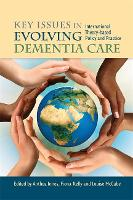 Key Issues in Evolving Dementia Care: International Theory-Based Policy and Practice (Paperback)
