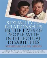 Sexuality and Relationships in the Lives of People with Intellectual Disabilities: Standing in My Shoes (Paperback)