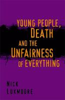 Young People, Death and the Unfairness of Everything (Paperback)